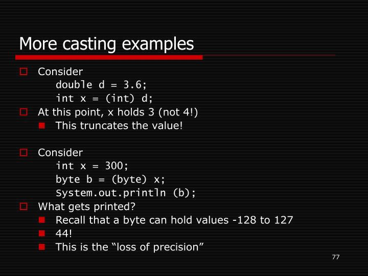 More casting examples