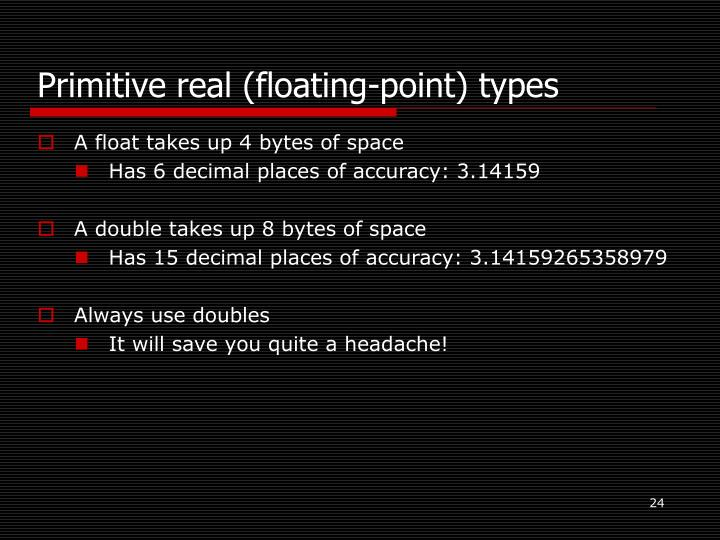 Primitive real (floating-point) types
