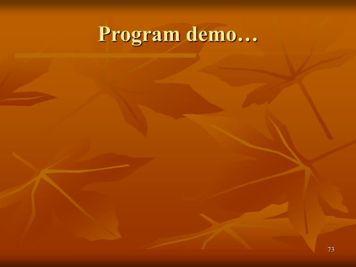 Program demo…