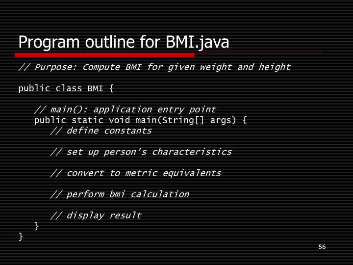 Program outline for BMI.java