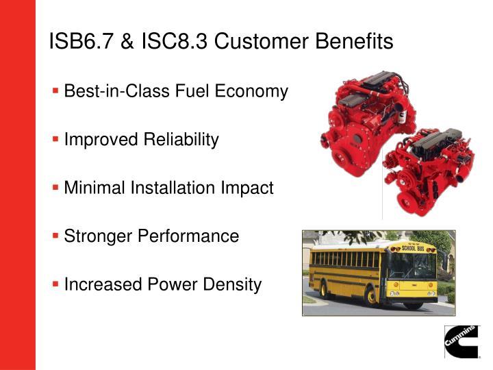ISB6.7 & ISC8.3 Customer Benefits