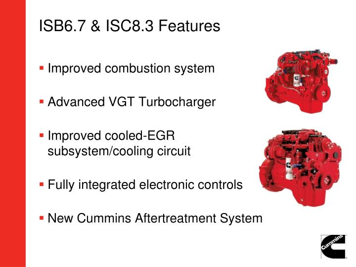 ISB6.7 & ISC8.3 Features