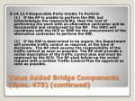 value added bridge components spec 475 continued5