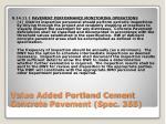 value added portland cement concrete pavement spec 355