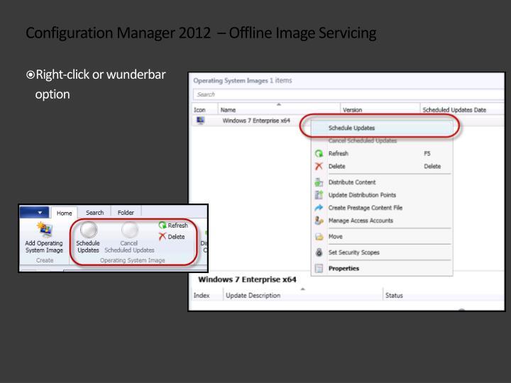 Configuration Manager 2012  – Offline Image Servicing