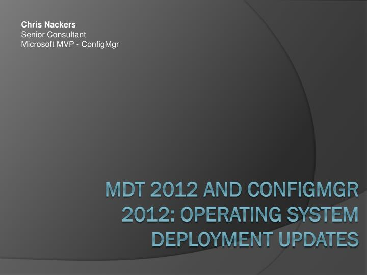 Mdt 2012 and configmgr 2012 operating system deployment updates