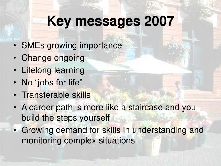 Key messages 2007