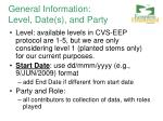 general information level date s and party