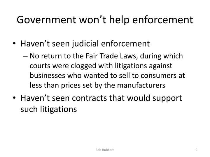 Government won't help enforcement