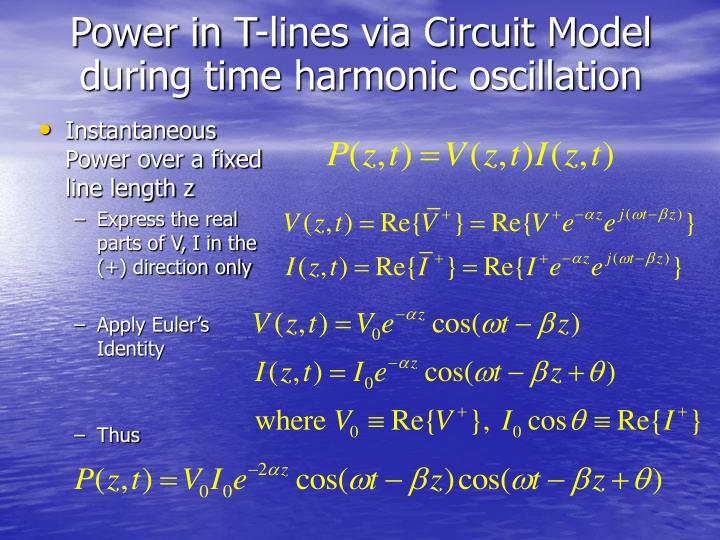 Power in T-lines via Circuit Model during time harmonic oscillation
