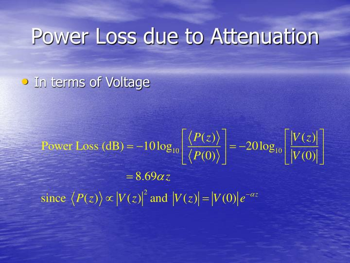 Power Loss due to Attenuation