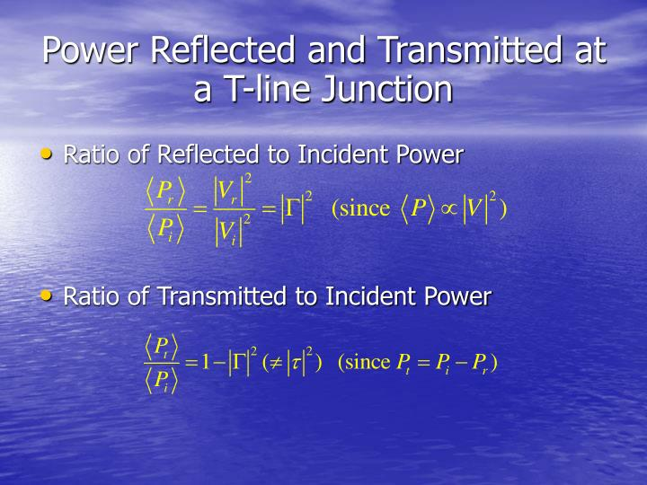 Power Reflected and Transmitted at a T-line Junction
