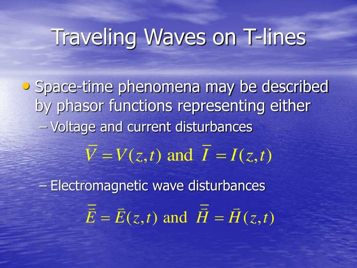 Traveling waves on t lines