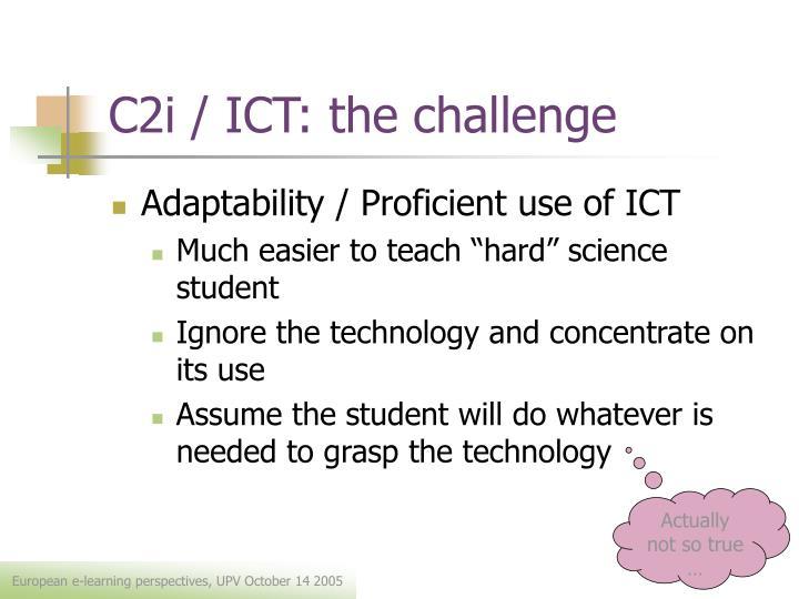 C2i / ICT: the challenge