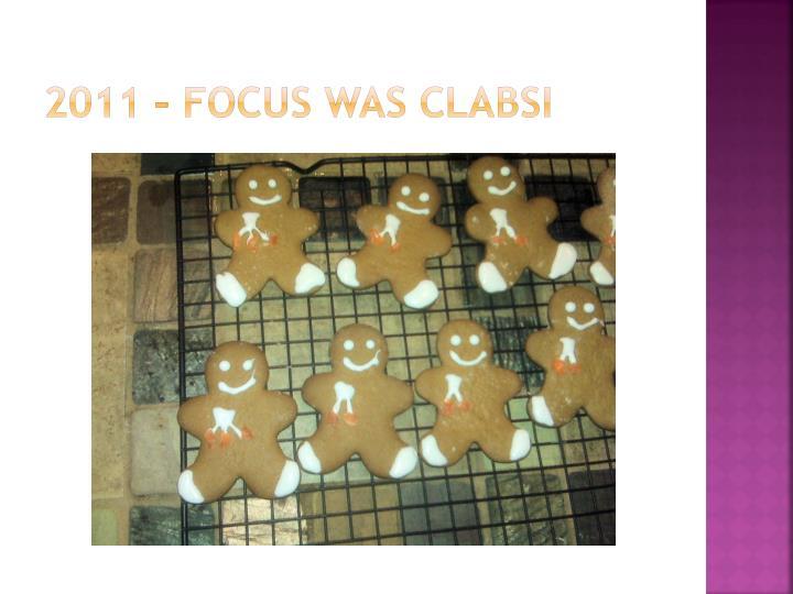 2011 – Focus was CLABSI