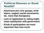 political disease or good health