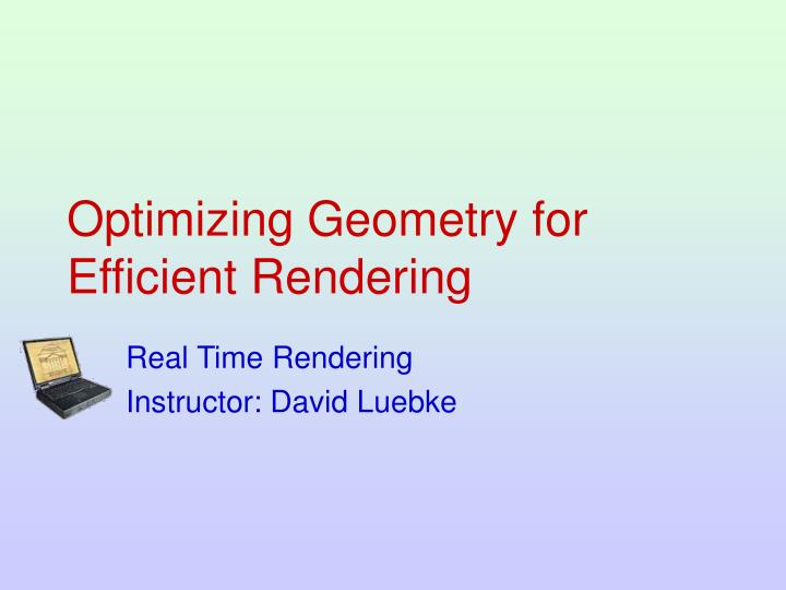 Optimizing geometry for efficient rendering