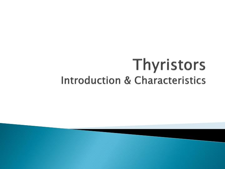 thyristors introduction characteristics n.