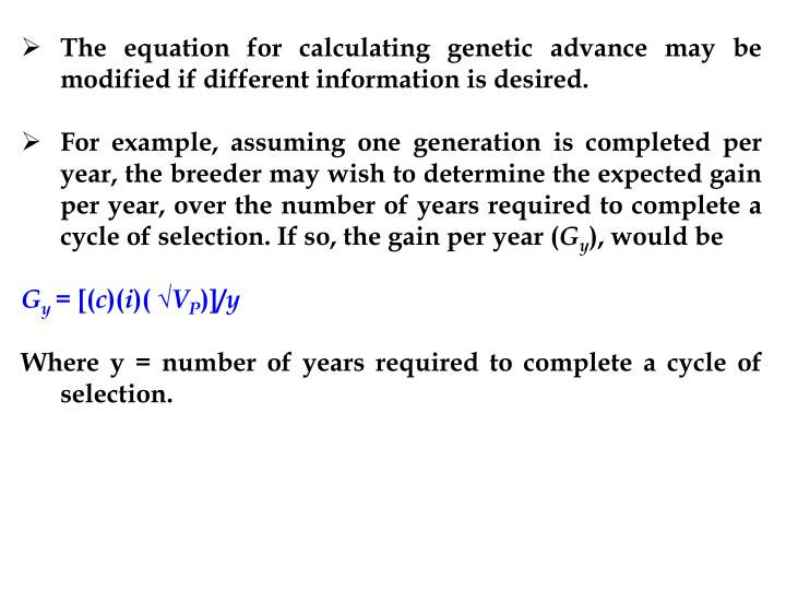 The equation for calculating genetic advance may be modified if different information is desired.