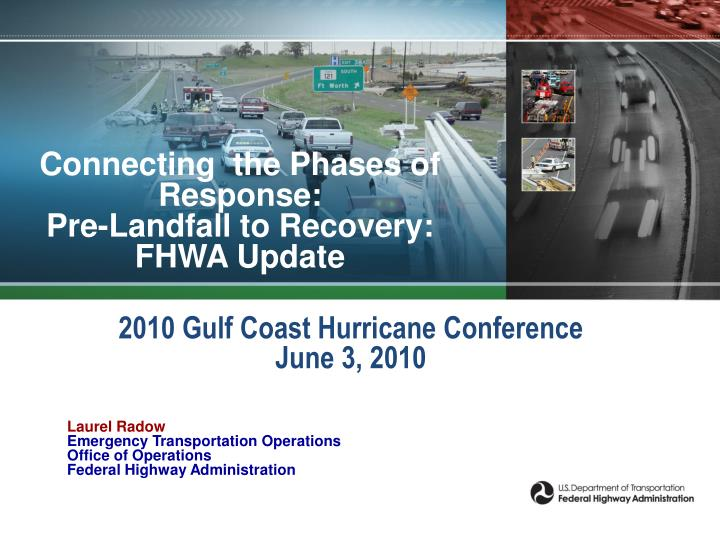 Connecting the phases of response pre landfall to recovery fhwa update