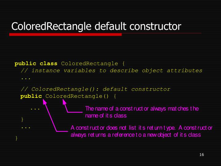 ColoredRectangle default constructor