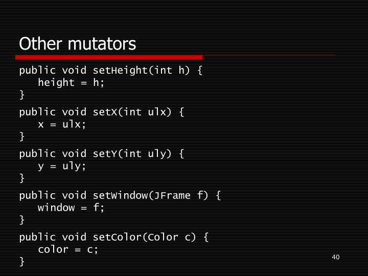 Other mutators