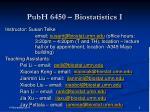 pubh 6450 biostatistics i