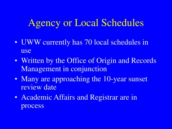 Agency or Local Schedules