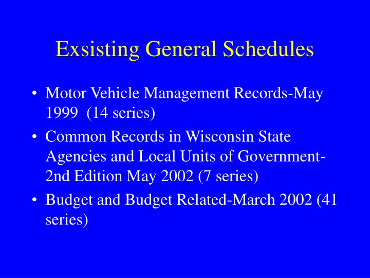 Exsisting General Schedules