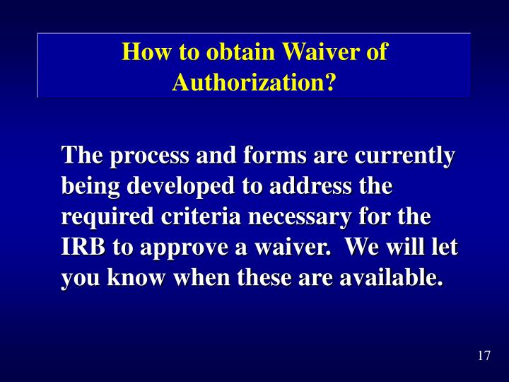 How to obtain Waiver of Authorization?