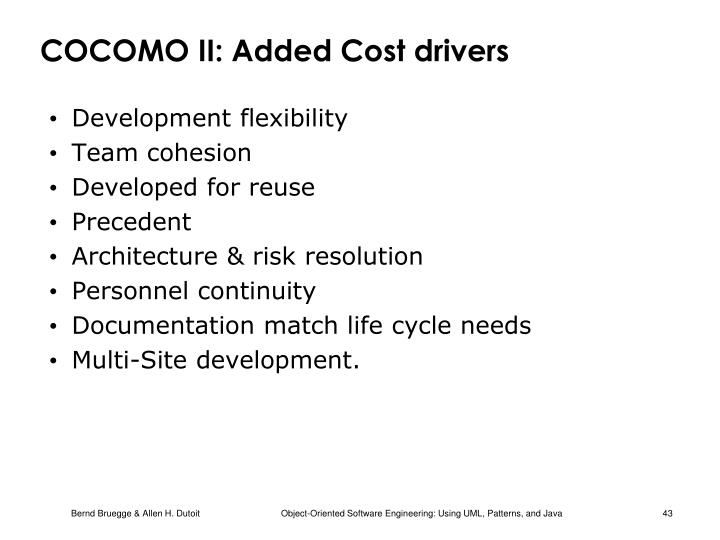 COCOMO II: Added Cost drivers