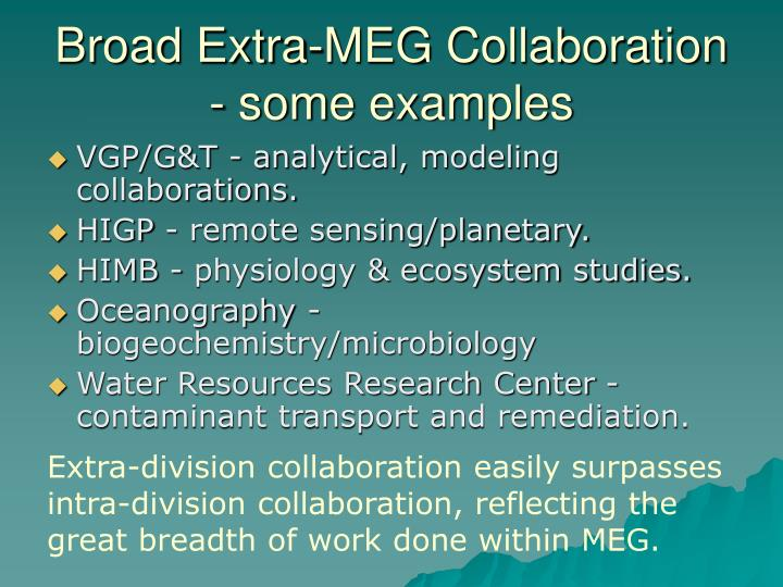 Broad Extra-MEG Collaboration - some examples