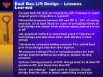 dual gas lift design lessons learned