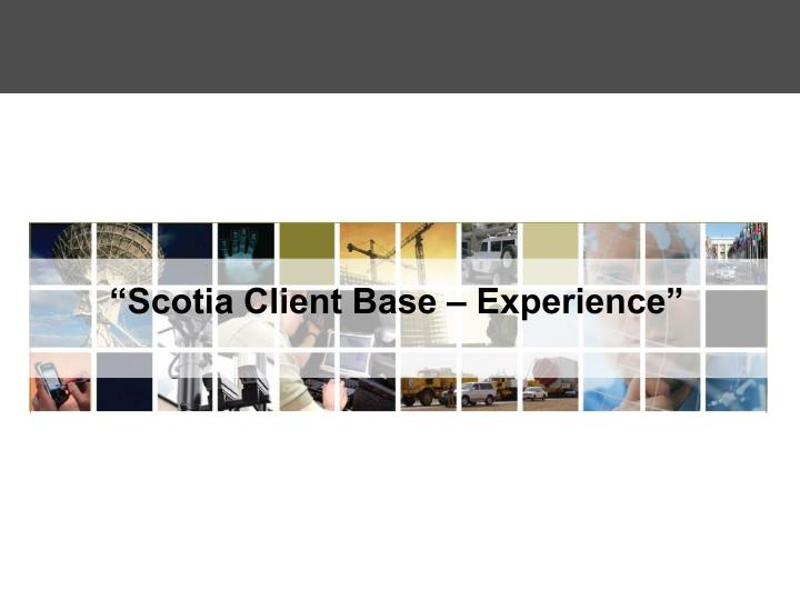 """Scotia Client Base – Experience"""