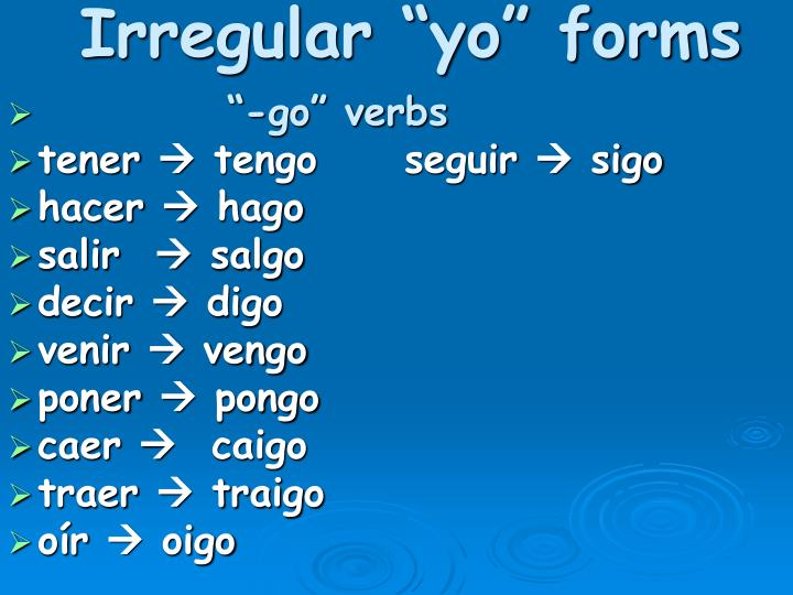 Irregular yo forms