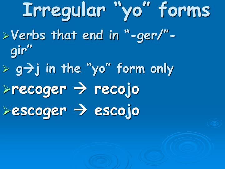 """Irregular """"yo"""" forms"""