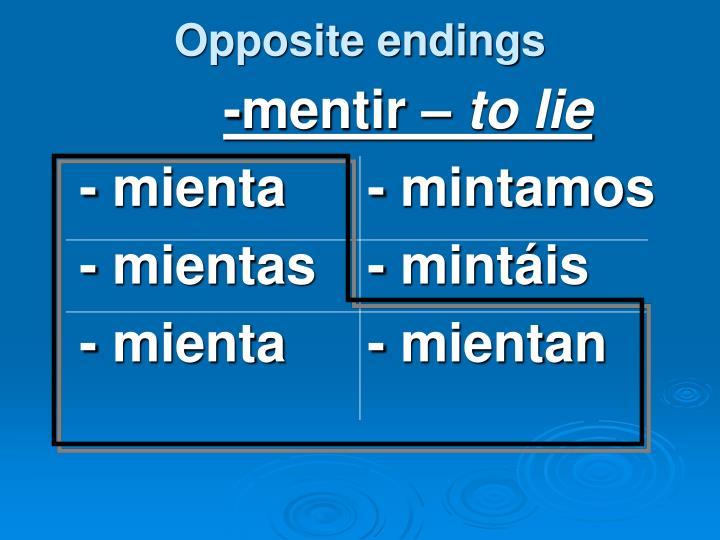 Opposite endings