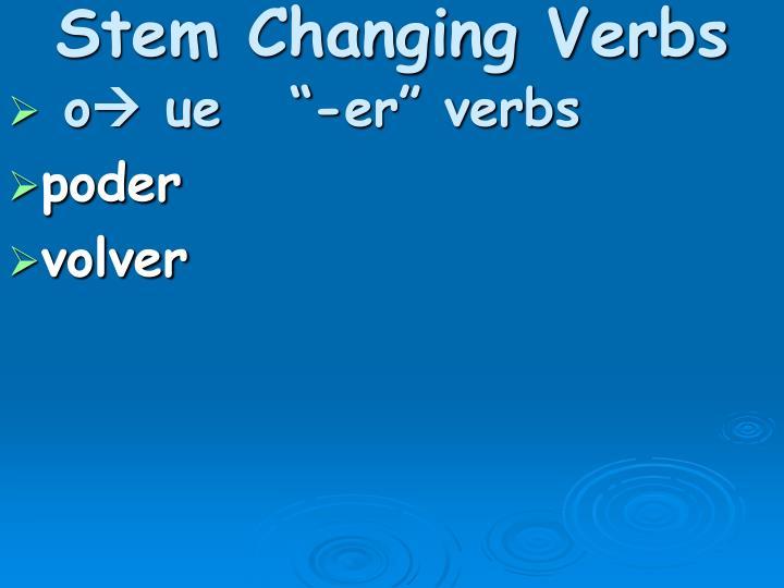 Stem Changing Verbs
