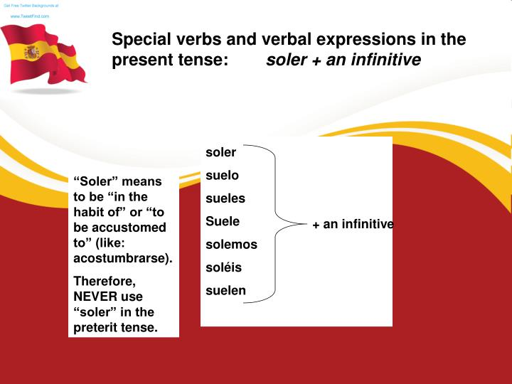 Special verbs and verbal expressions in the present tense: