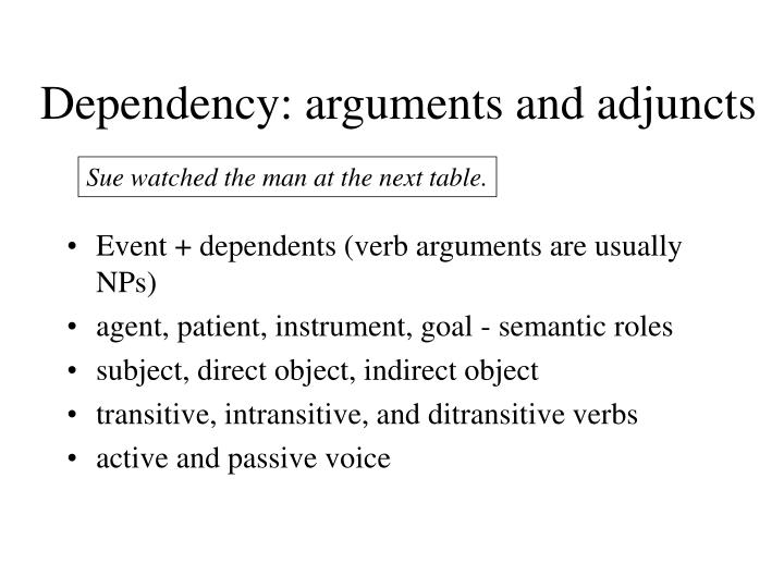 Dependency: arguments and adjuncts