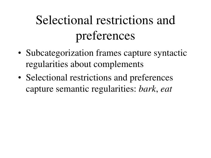Selectional restrictions and preferences
