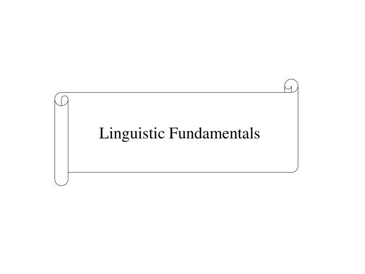 Linguistic Fundamentals
