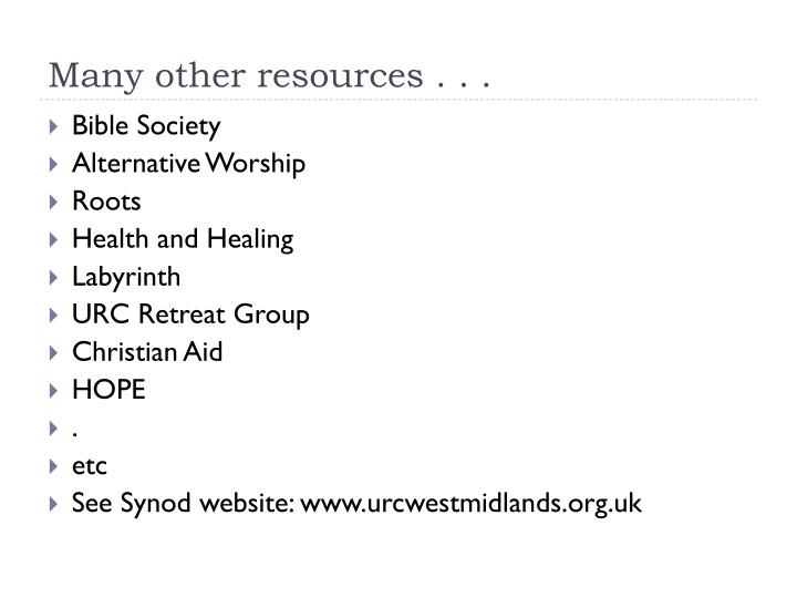 Many other resources . . .