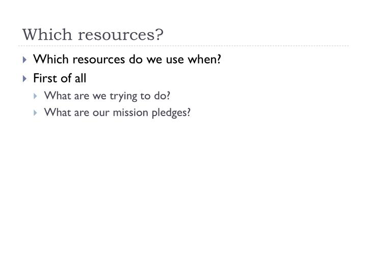 Which resources?