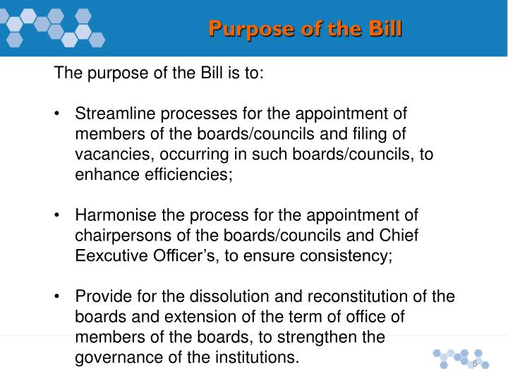 The purpose of the Bill is to: