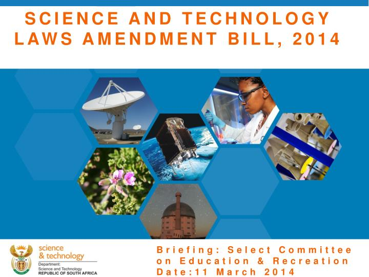 SCIENCE AND TECHNOLOGY LAWS AMENDMENT BILL, 2014