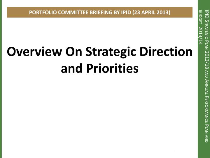 Ipid strategic plan 2013 18 and annual performance plan and budget 2013 14