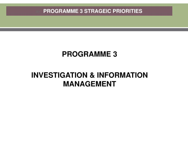 PROGRAMME 3 STRAGEIC PRIORITIES