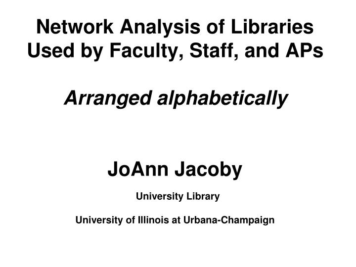 Network Analysis of Libraries Used by Faculty, Staff, and APs