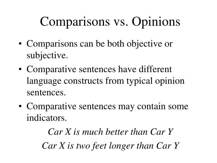Comparisons vs opinions